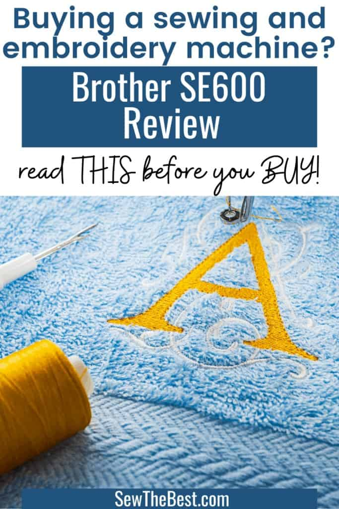 Buying a sewing and embroidery machine? Brother SE600 review. Read this before you buy! #SewingMachine #sewing #brotherSewingMachine #AD #EmbroideryMachine